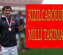 Kızılcabölük'ten Milli Takıma !!